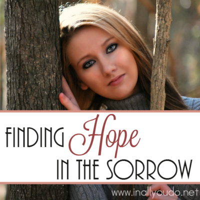 When your heart is so full of grief, it is hard to function, let alone find Hope. But He offers us hope in the sorrow. :: www.inallyoudo.net