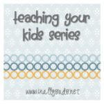 Teaching your Kids Series: About Faith