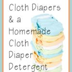 How to wash Cloth Diapers & a Homemade Cloth Diaper Detergent