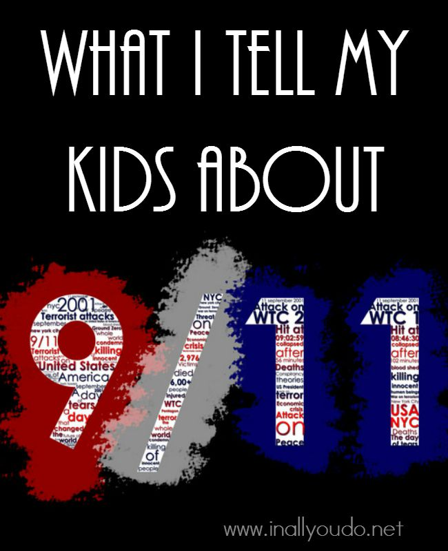 Our family holds 9/11 very dear to our hearts for several reasons. Here is what we tell our kids about 9/11. What do you tell yours? :: www.inallyoudo.net