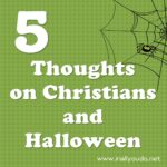 5 Thoughts on Christians and Halloween