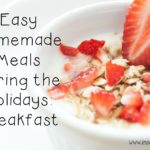 Easy Homemade Meals during the Holidays: Breakfast