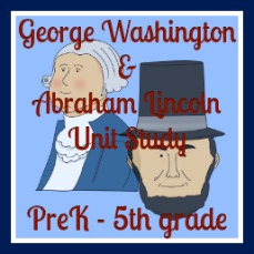 Washington & Lincoln Mini Unit Study