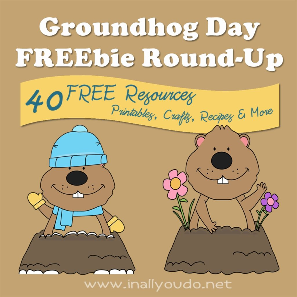 Celebrate Groundhog Day in Style with these AMAZING resources - printables, crafts, activities, recipes and MORE!! :: www.inallyoudo.net