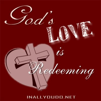 God's Love: Is Redeeming