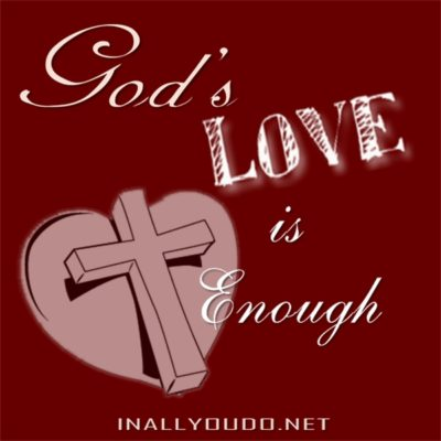 God's Love: Is Enough