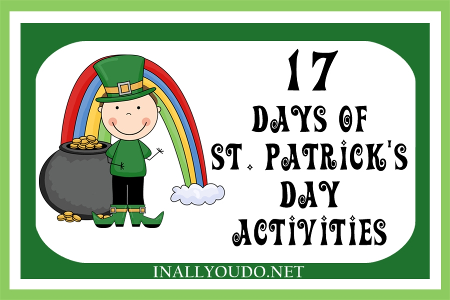 17 days of STPatricks Day activities