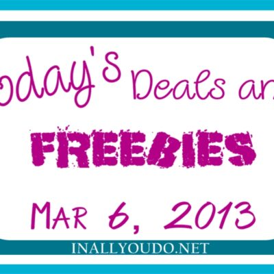 Today's Deals and Freebies 3/6