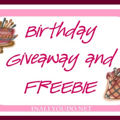 It's My Birthday ~ Let's have a Giveaway and a FREEBIE!!