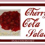 Gluten- and Grain-Free Cherry-Cola Salad