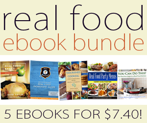Real Food eBook Bundle ~ 5 ebooks only $7.40!!!