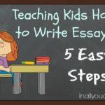 Teaching Kids How to Write Essays: 5 Easy Steps