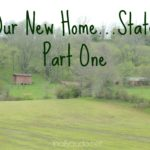 Our New Home…State ~ Part 1