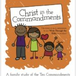 NEW Christ in the Commandments Family Bible Study & FREEBIE