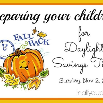 Preparing your children for Daylight Savings Time (Nov 2)