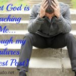 What God is Teaching Me…through my Failures {guest post}