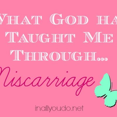 What God has Taught Me through Miscarriage