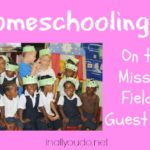 Homeschooling on the Mission Field ~ Guest Post