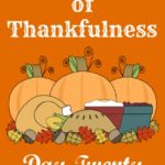 24 Days of Thankfulness ~ Day 20