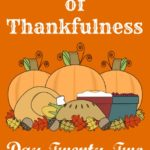 24 Days of Thankfulness ~ Day 22