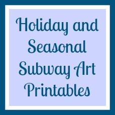 Holiday and Seasonal Subway Art Printables