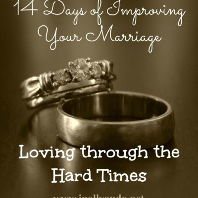 Day 4 ~ Loving through the Hard Times
