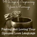 Day 3 ~ Finding and Loving Your Spouses Love Language