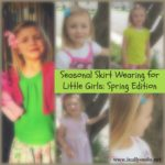 Seasonal Skirt Wearing for Little Girls: Spring Edition