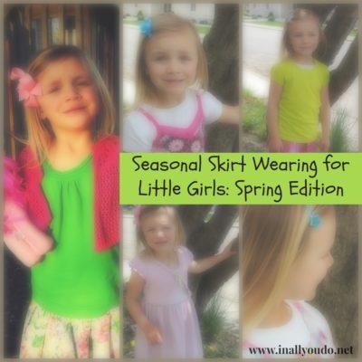 Seasonal Skirt Wearing for Little Girls: Spring Edition