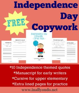This Independence Day Scripture Copywork includes both Manuscript and Cursive options as well as extra lined pages for additional practice. This set includes 10 themed quotes related to Independence Day. :: www.inallyoudo.net