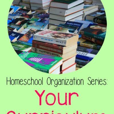 Homeschool Organization: Your Curriculum