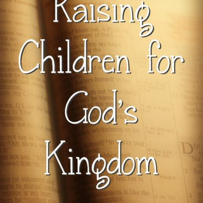 Raising Children for God's Kingdom
