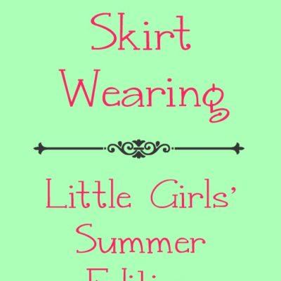 Seasonal Skirt Wearing: Little Girls SUMMER edition