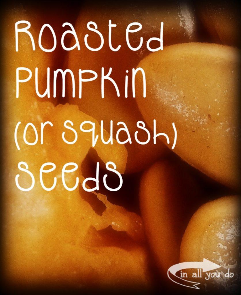 Easy-Peasy Roasted Pumpkin or Squash Seeds tutorial!