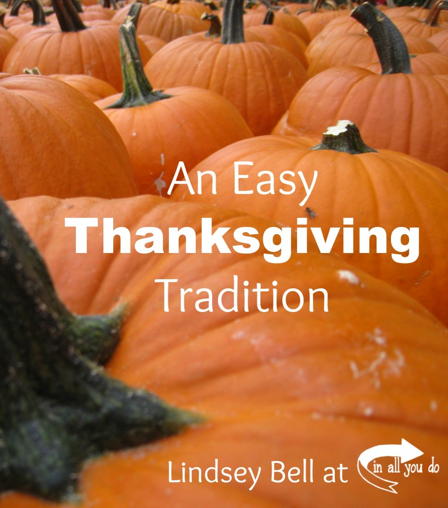 Check out this easy Thanksgiving tradition that even the most non-crafty parent can try! - In All You Do