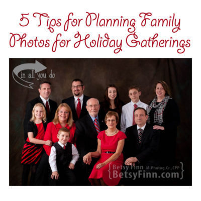 5 Tips for Planning Family Photos for Holiday Gatherings