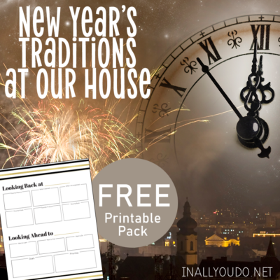 New Year's Traditions at Our House + Countdown & Reflection Pack