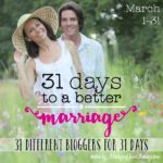 31 Days to a Better Marriage ~ Spring Edition