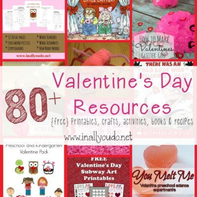 80+ Valentine's Day Resources: printables, crafts, activities & MORE!!