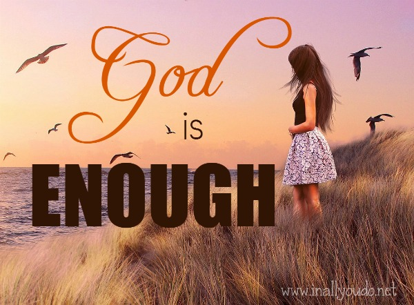 In times of happiness...God is enough.  In times of grief...God is enough.  Today is one of those grieving days that I need to remind myself to rest in the truth...God is enough. :: www.inallyoudo.net