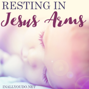 The past few days have been a whirlwind of emotions and preparations. Today my child is resting safely in the arms of Jesus...too soon. :: www.inallyoudo.net