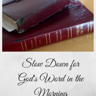 Slow Down for God's Word in the Morning