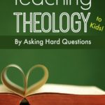 Teaching Theology to Kids