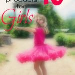Top 10 Products for Girls