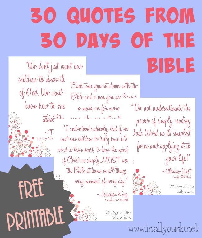 Be encouraged, uplifted and blessed by these 30 Days of Bible quotes! Grab the printable as a Subscriber Freebie today! :: www.inallyoudo.net