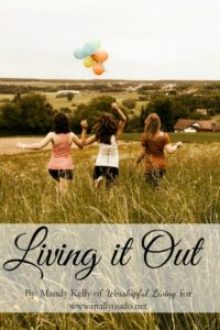 Living it out - Living out our faith and love for Jesus can be a struggle. Here are 3 ways you can Live it out daily! :: www.inallyoudo.net
