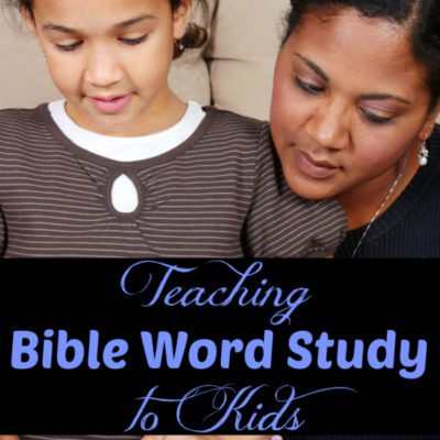 Teaching Bible Word Study to Kids