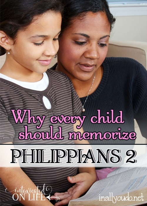There are passages in the Bible we should all commit to memory. Trisha talks about why Every Child should Memorize Philippians 2, today in our 30 Days of Bible series. :: www.inallyoudo.net