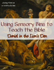Teach your little ones about the Bible through Sensory Bins!! It's fun, easy and they will remember the stories for years! Day 10 ~ 30 Days of Bible :: www.inallyoudo.net