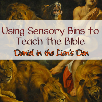 Using Sensory Bins to Teach the Bible